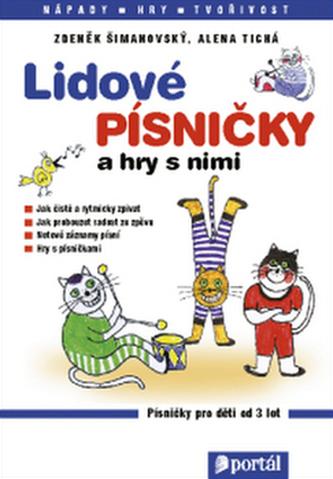 Lidové písničky a hry s nimi - Zdeněk Šimanovský; Alena Tichá