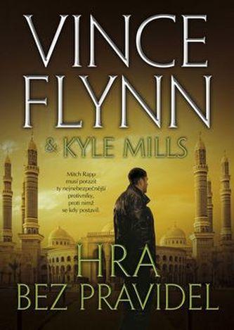 Hra bez pravidel - Vince Flynn; Kyle Mills