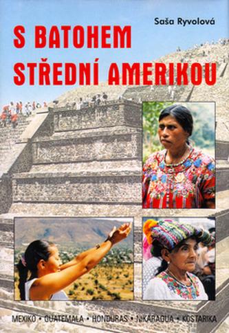 S batohem Střední Amerikou