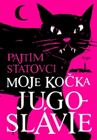 Moje kočka Jugoslávie - Pajtim Statovci
