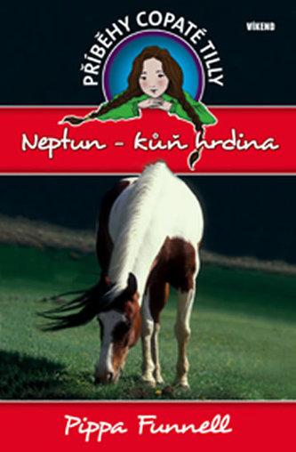 Neptun-kůň hrdina - Příběhy copaté Tilly 8 - Funnell Pippa