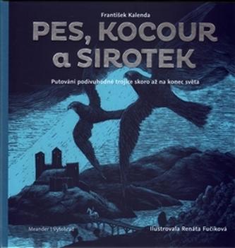 Pes, kocour a sirotek - František Kalenda