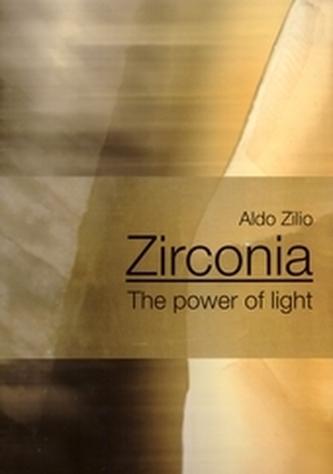 Zirconia - The Power of Light - Zilio, Aldo