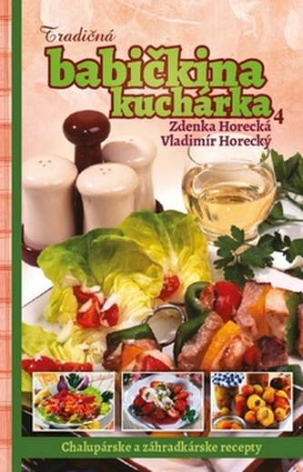 Tradičná babičkina kuchárka 4 - Horecká, Zdenka; Horecký, Vladimír