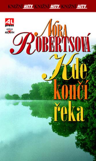 Kde končí řeka - Nora Robertsová