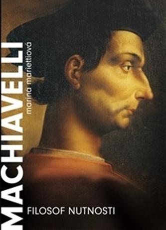 Machiavelli. Filozof nutnosti - Marina Mariettiová