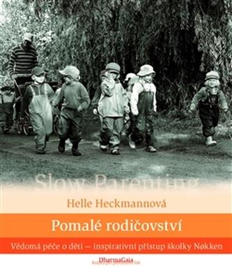 Pomalé rodičovství - Helle Heckmannová