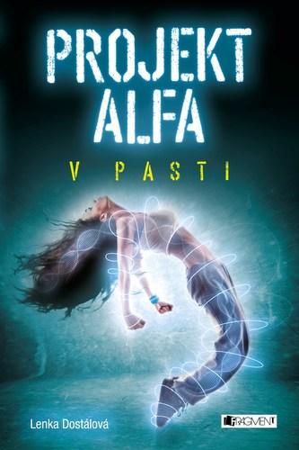 Projekt Alfa - V pasti - Lenka Dostálová