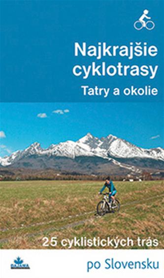 Najkrajšie cyklotrasy Tatry a okolie - Ivan Bohuš st.