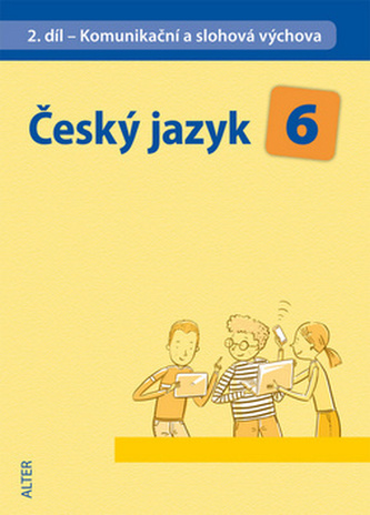 Český jazyk 6 II.díl Komunikační a slohová výchova - Hana Hrdličková; Eva Beránková; Stanislav Rudolf