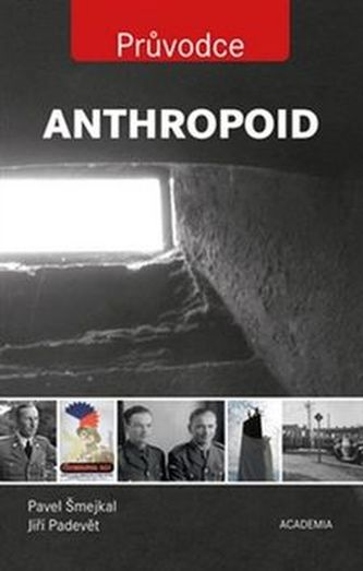 Anthropoid průvodce - Pavel Šmejkal
