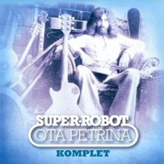 Petřina Ota: Super-robot. Komplet - 2CD - Různí interpreti