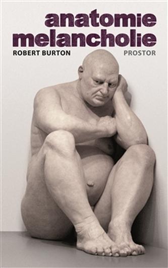 Anatomie melancholie - Robert Burton