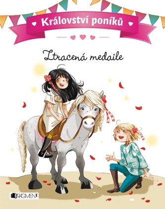 Království poníků - Ztracená medaile - Juliette Parachini-Deny, Olivier Dupin