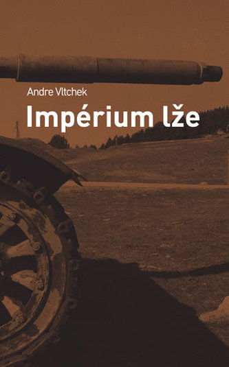 Impérium lže - Vltchek, Andre