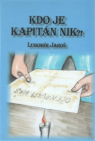 Kdo je kapitán Nik?! - Lubomír Jaroš