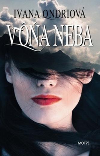Vôňa neba - Ivana Ondriová