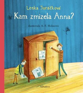 Kam zmizela Anna - Lenka Juráčková