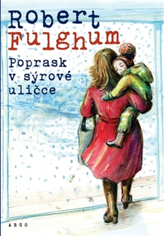 Poprask v sýrové uličce - Robert Fulghum