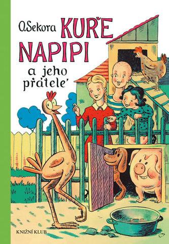 Kuře Napipi a jeho přátelé - Sekora Ondřej