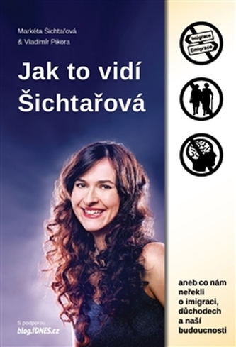 Jak to vidí Šichtařová - Markéta Šichtařová