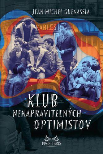 Klub nenapraviteľných optimistov - Jean-Michel Guenassia