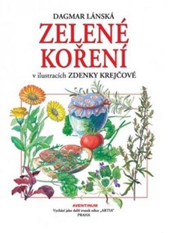 Zelené koření - Krejčová, Zdenka; Lánská, Dagmar