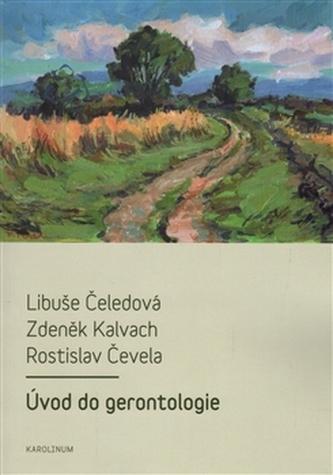 Úvod do gerontologie - Čeledová, Libuše; Kalvach, Zdeněk; Čevela, Rostislav