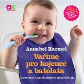 Vaříme pro kojence a batolata 2. upravené vydání - Karmel, Annabel