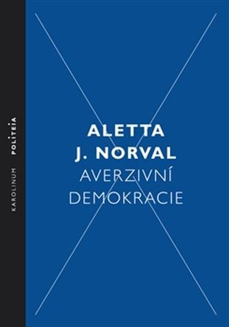 Averzivní demokracie - Norval J., Aletta