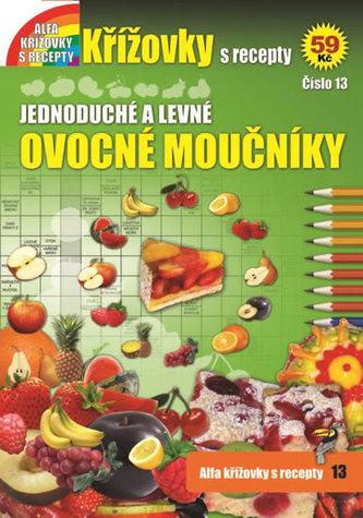 Křížovky s recepty 13 - Jednoduché a levné ovocné moučníky - neuveden