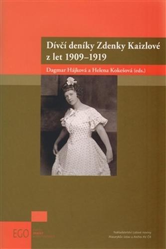 Dívčí deníky Zdenky Kaizlové z let 1909 - 1919 - Helena Kokešová