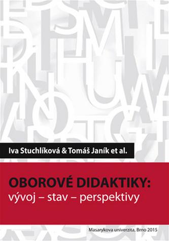 Oborové didaktiky - Iva Stuchlíková; Tomáš Janík