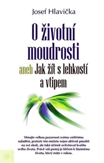 O životní moudrosti - Josef Hlavička