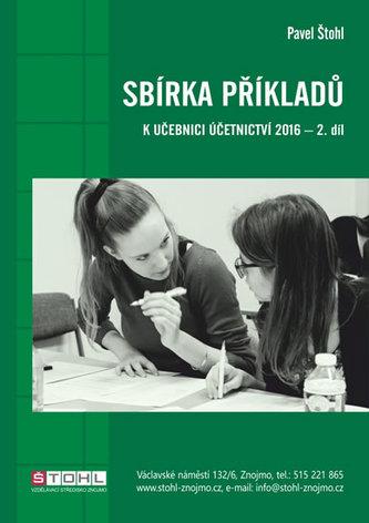 Sbírka příkladů k učebnici účetnictví II. díl 2016 - Štohl Pavel