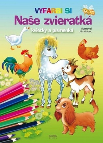 Naše zvieratká, kvietky a písmenká - Ján Vrabec