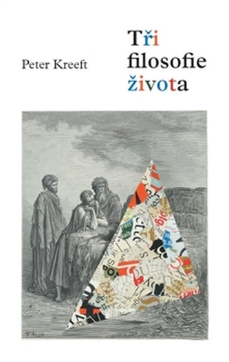 Tři filosofie života - Peter Kreeft