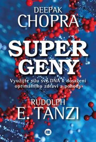 Supergeny - Deepak Chopra; Rudolph E. Tanzi