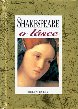 Shakespeare o lásce - Helen Exley