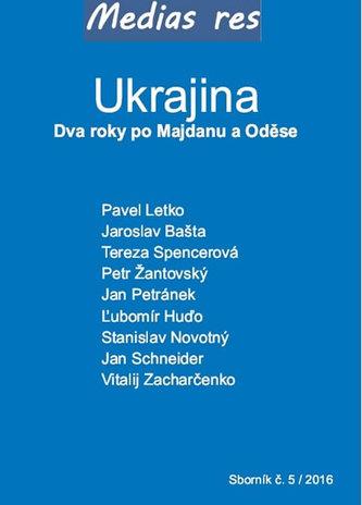 Ukrajina – Dva roky po Majdanu a Oděse - kol.