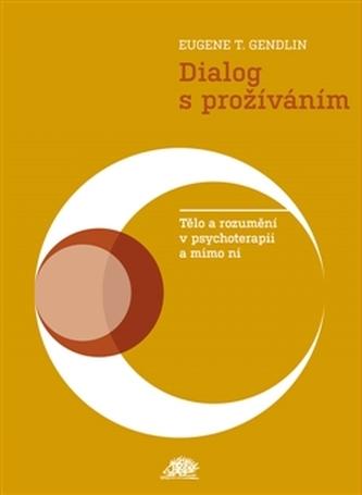 Dialog s prožíváním - Eugen T. Gendlin