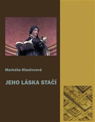 Jeho láska stačí - Markéta Hlasivcová