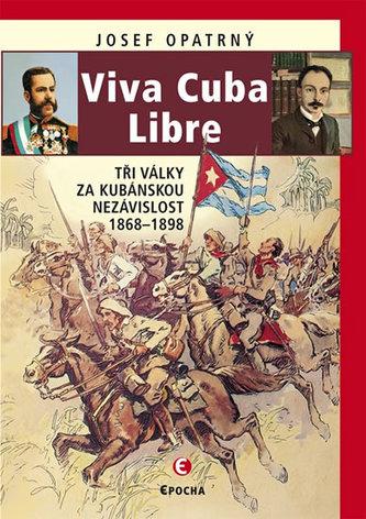 Viva Cuba Libre - Opatrný, Josef