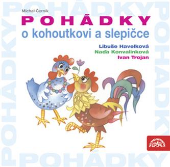 Pohádky o kohoutkovi a slepičce - CD - Černík Michal