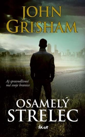 Osamelý strelec - Grisham John