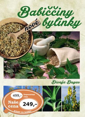 Nové babiččiny bylinky - Dionýz Dugas