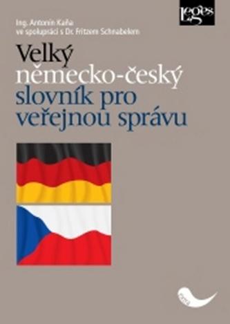 Velký německo-český slovník pro veřejnou správu - Kaňa, Antonín; Schnabelem, Fritzem