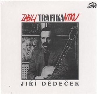 Dědeček Jiří - Zabili trafikantku CD - Dědeček Jiří