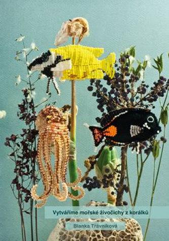 Vytváříme mořské živočichy z korálků - Trávníková Blanka