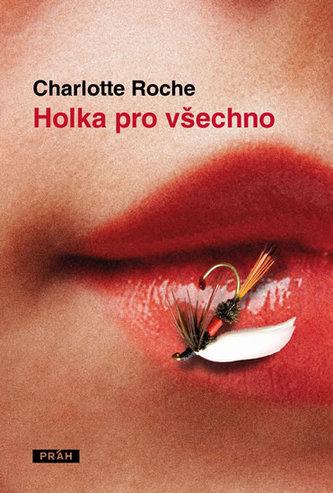 Holka pro všechno - Charlotte Roche